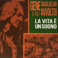 Gene Guglielmi /  Gli Avvoltoi - La Vita E Un Sogno