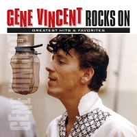 Gene Vincent -Rocks On: Greatest Hits & Favorites