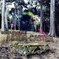 Generationals -Actor-Caster