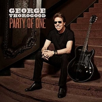 Image result for george thorogood party of one