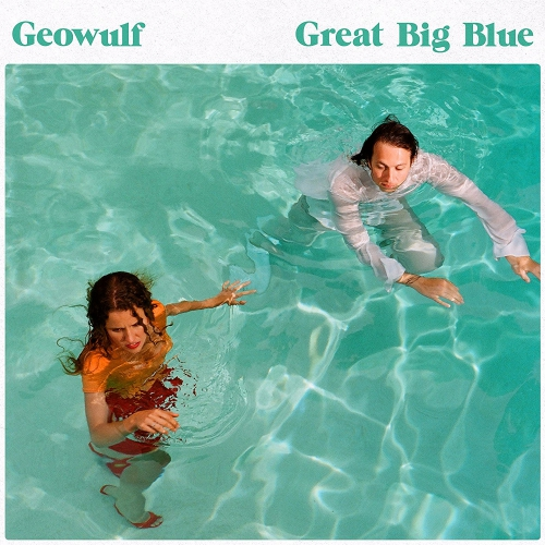 Geowulf - Great Big Blue