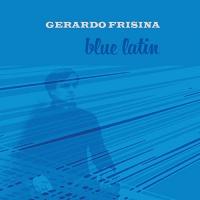 Gerardo Frisina - Blue Latin