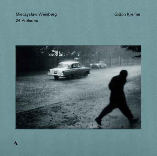 Gidon Kremer - Weinberg: 24 Preludes Arr. For Violin Solo By Gidon Kremer