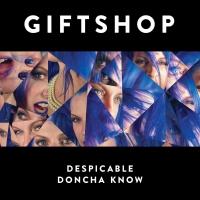 Giftshop - Despicable / Don'tcha Know