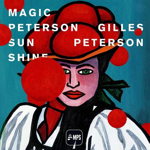 Gilles Peterson -Gilles Peterson: Magic Peterson Sunshine