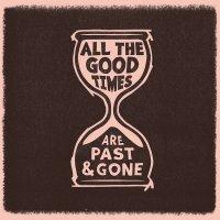 Gillian Welch  &  David Rawlings - All The Good Times