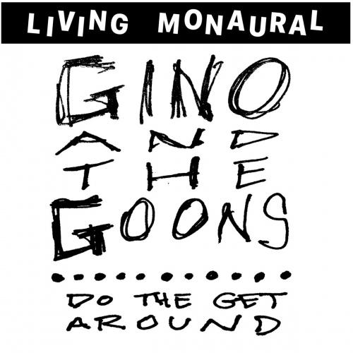 Gino & Goons -Do The Get Around