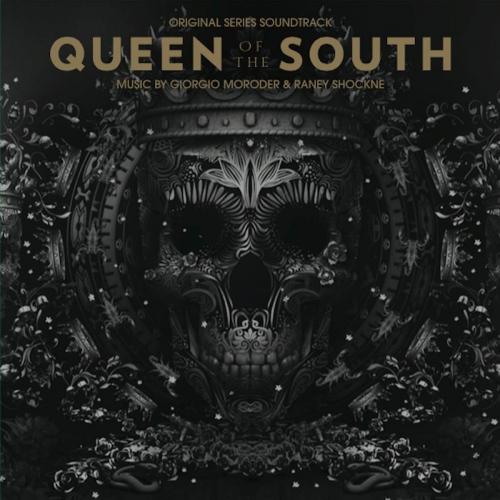 Giorgio Moroder & Raney Shockne - Queen Of The South Original Soundtrack
