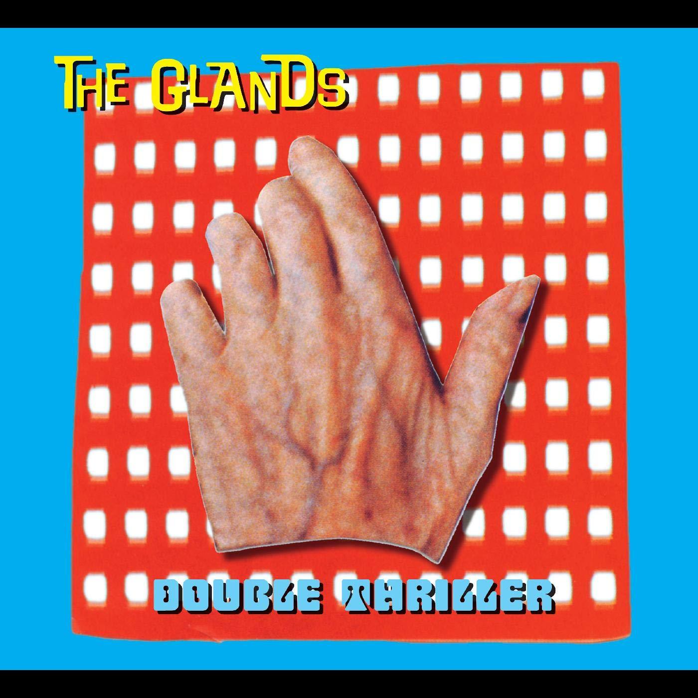 Glands - Double Thriller