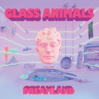Glass Animals -Dreamland