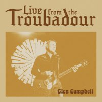 Glen Campbell -Live From The Troubadour