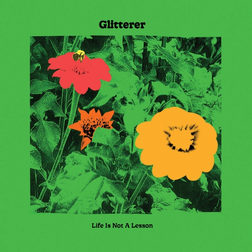 Glitterer -Life Is Not A Lesson