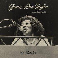 Gloria Ann Taylor - Be Worthy