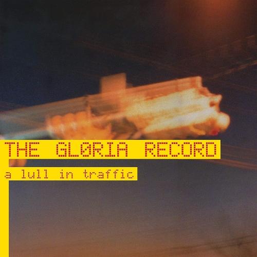 Gloria Record - A Lull In Traffic