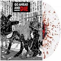 Go Ahead  &  Die -Go Ahead & Die