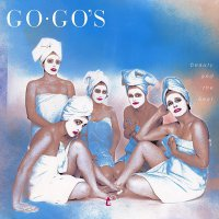 Go-Go's -Beauty And The Beat