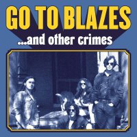Go To Blazes -& Other Crimes