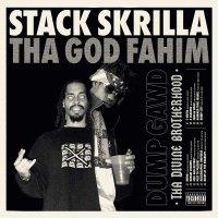 God Fahim  /  Stack Skrilla - Dump Gawd: Tha Divine Brotherhood