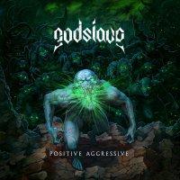 Godslave - Positive Aggressive