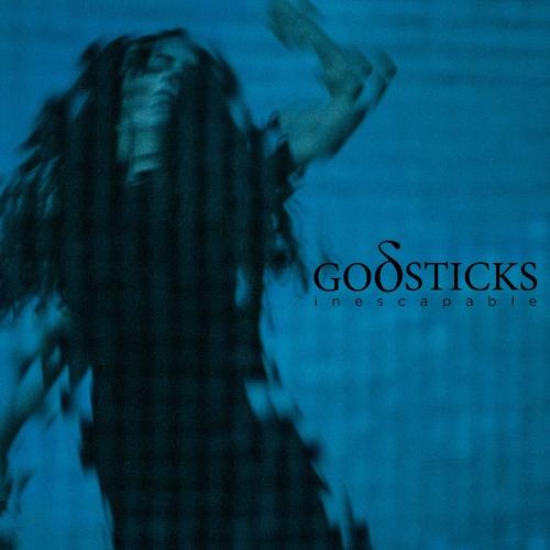 Godsticks -Inescapable