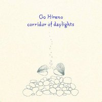 Gohirano - Corridor Of Daylights