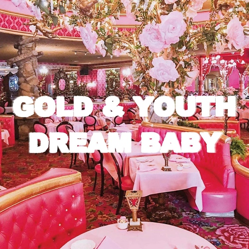 Gold  &  Youth - Dream Baby