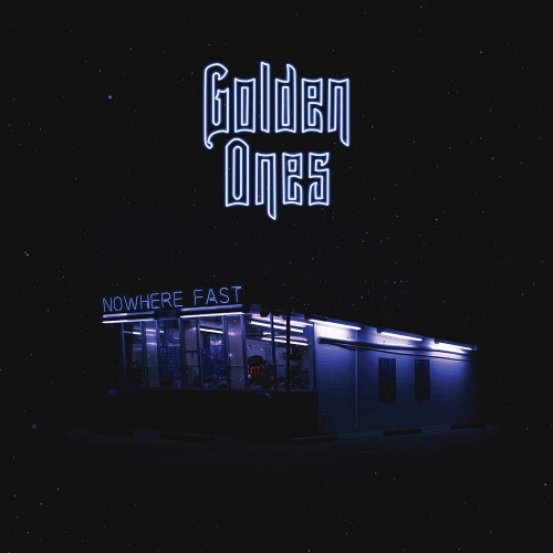 Golden Ones -Nowhere Fast