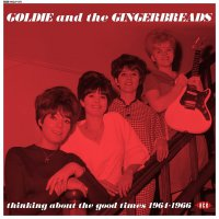 Goldie  &  The Gingerbreads - Thinking About The Good Times: Complete Recordings 1964-1966
