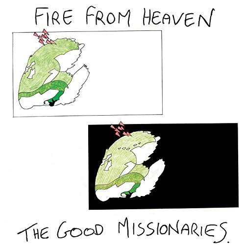 Good Missionaries -Fire From Heaven