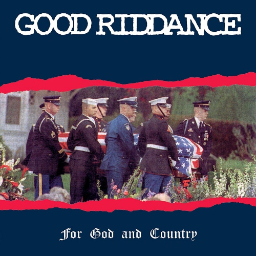 Good Riddance - For God And Country