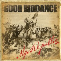 Good Riddance - My Republic [Vinyl]