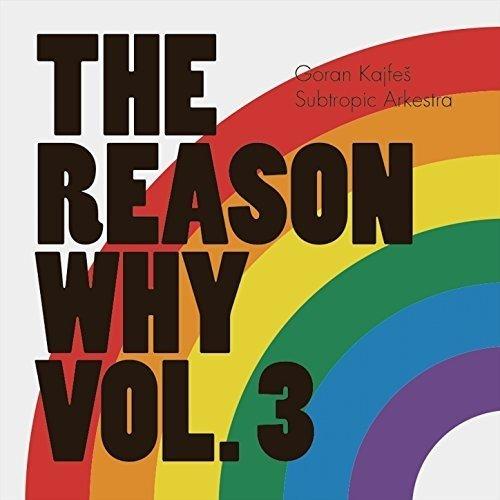 Goran Kajfes Subtropic Arkestra - Reason Why Vol 3