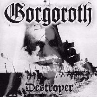 Gorgoroth -Destroyer