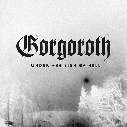 Gorgoroth -Under The Sign Of Hell