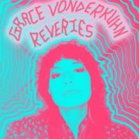 Grace Vonderkuhn -Reveries