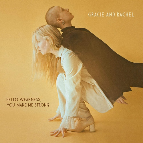 Gracie And Rachel -Hello Weakness, You Make Me Strong