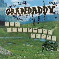 Grandaddy -The Sophtware Slump