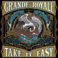Grande Royale -Take It Easy