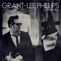 Grant-Lee Phillips -Widdershins