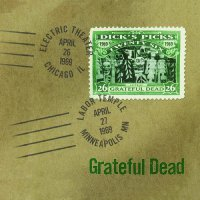Grateful Dead - Dick's Picks Vol. 26—4/26/69 Electric Theater, Chicago, Il 4/27/69 Labor Temple Minneapolis, Mn