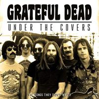 Grateful Dead - Under The Covers