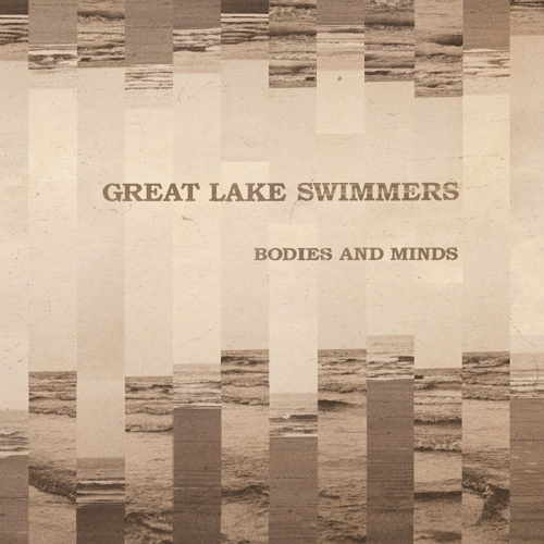 Great Lake Swimmers Bodies And Minds Upcoming Vinyl