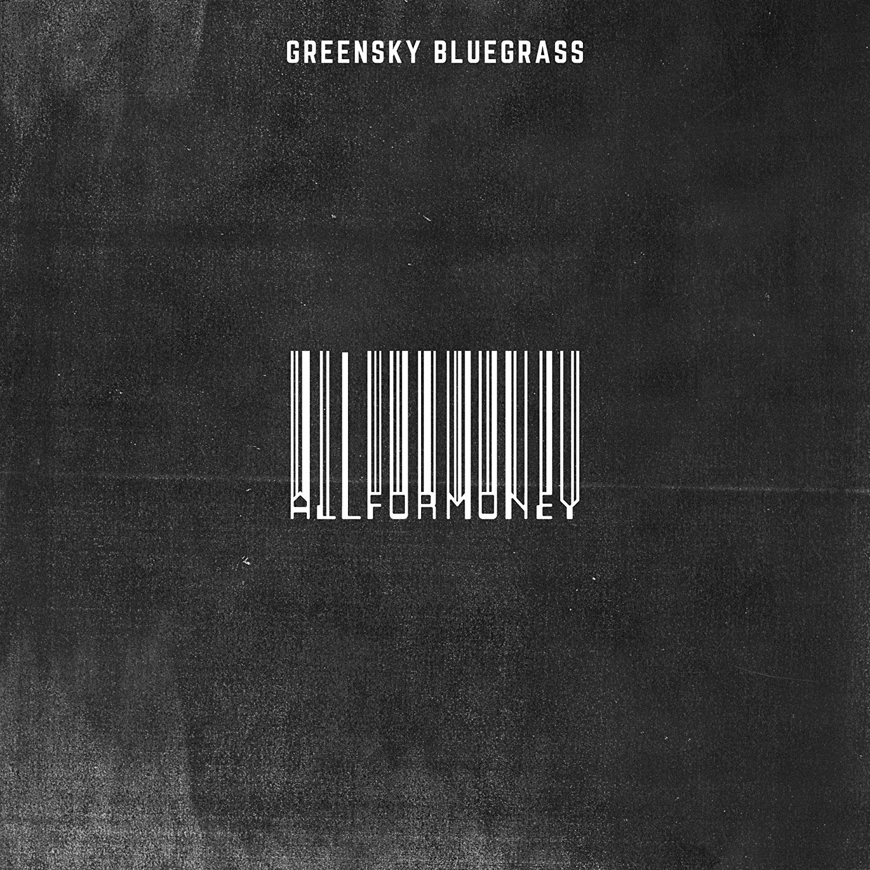 Greensky Bluegrass - All For Money
