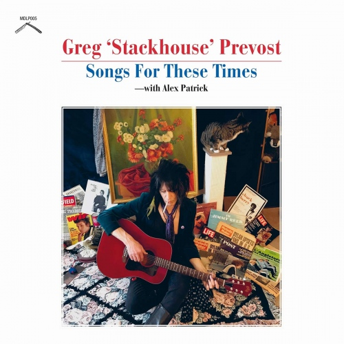 Greg Prevost Stackhouse -Songs For These Times