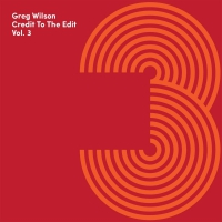 Greg Wilson - Credit To The Edit Vol 3