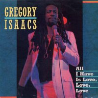 Gregory Isaacs - All I Have Is Love, Love