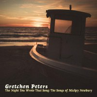 Gretchen Peters - Night You Wrote That Song: The Songs Of Mickey Newbury