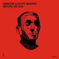 Grindvik  / Sylvie Maziarz -Before We Run