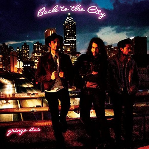 Gringo Star -Back To The City