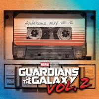 Guardians Of The Galaxy 2: Awesome Mix - Guardians Of The Galaxy 2: Awesome Mix